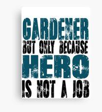 Gardener Hero Canvas Print