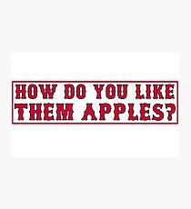 How Do You Like Them Apples? Photographic Print