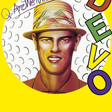 Devo - Q: Are We Not Men? A: We Are Devo! by Garblesnatcher