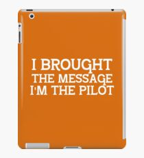 I Brought the Message...  iPad Case/Skin
