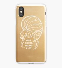 Yeah Cheers Thanks A Lot - Gold iPhone Case/Skin