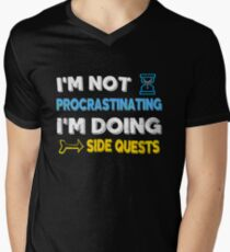 I'm not procrastinating... I'm doing side quests Men's V-Neck T-Shirt