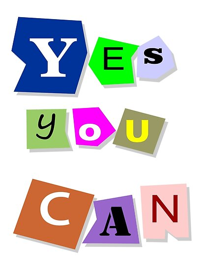 Yes you can - motivational phrase by MegaSitioDesign