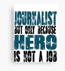 Journalist Hero Canvas Print