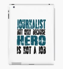 Journalist Hero iPad Case/Skin