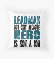 Leadman Hero Throw Pillow