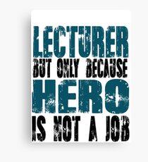 Lecturer Hero Canvas Print
