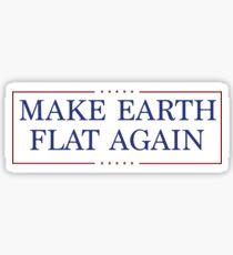 Make Earth Flat Again Sticker