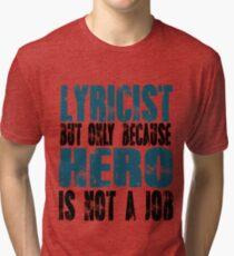Lyricist Hero Tri-blend T-Shirt