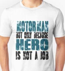Motorman Hero Unisex T-Shirt