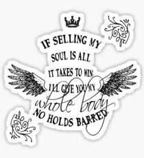 if selling my soul is all it takes to win ... Sticker