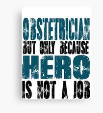 Obstetrician Hero Canvas Print