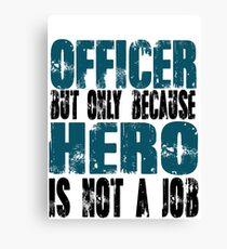 Officer Hero Canvas Print