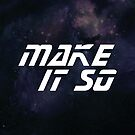 Make It So by Atlas Designs