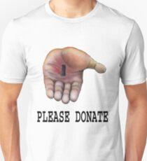 Please Donate... Unisex T-Shirt