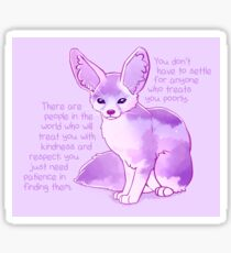 """You Don't Have to Settle for Anyone"" Dawn Sky Fennec Fox Sticker"