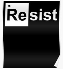 The Element of Truth in America Resist Trump 45  Poster