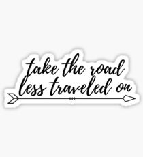 Take the Road Less Traveled On Sticker