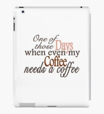 Need a Coffee iPad Case/Skin