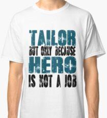 Tailor Hero Classic T-Shirt