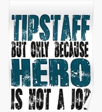 Tipstaff Hero Poster