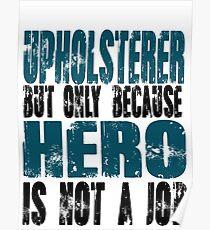 Upholsterer Hero Poster