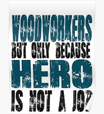 Woodworkers Hero Poster