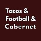 Tacos Football Cabernet by Stephanie Perry