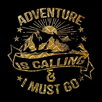 Adventure is Calling Gold Chevron Mountains by MollySky