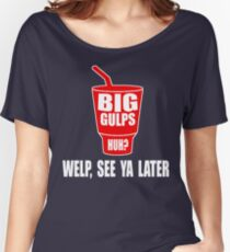 Dumb And Dumber - Big Gulps Huh? Women's Relaxed Fit T-Shirt