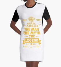 MAIL CARRIER THE MAN THE MYTH THE LEGEND Graphic T-Shirt Dress