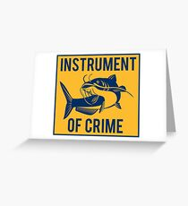Instrument of Crime Greeting Card