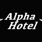 Alpha Hotel - AKA: A**Hole by Adam Campbell