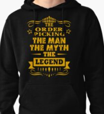 ORDER PICKING THE MAN THE MYTH THE LEGEND Pullover Hoodie