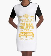 OUTREACH WORKER THE MAN THE MYTH THE LEGEND Graphic T-Shirt Dress
