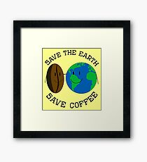 Save the Earth, Save Coffee Framed Print