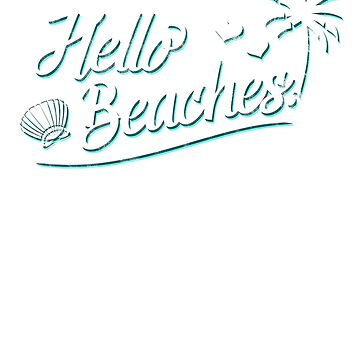 Hello Beaches! by andzoo
