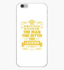 PRIVATE BANKER THE MAN THE MYTH THE LEGEND iPhone Case