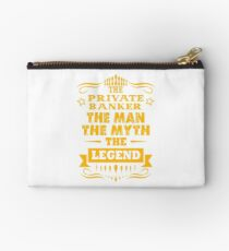 PRIVATE BANKER THE MAN THE MYTH THE LEGEND Studio Pouch