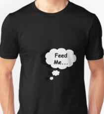 Feed Me 2... Unisex T-Shirt