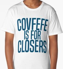 Put that covfefe down Long T-Shirt