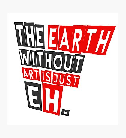 The earth without art is just eh Fotodruck