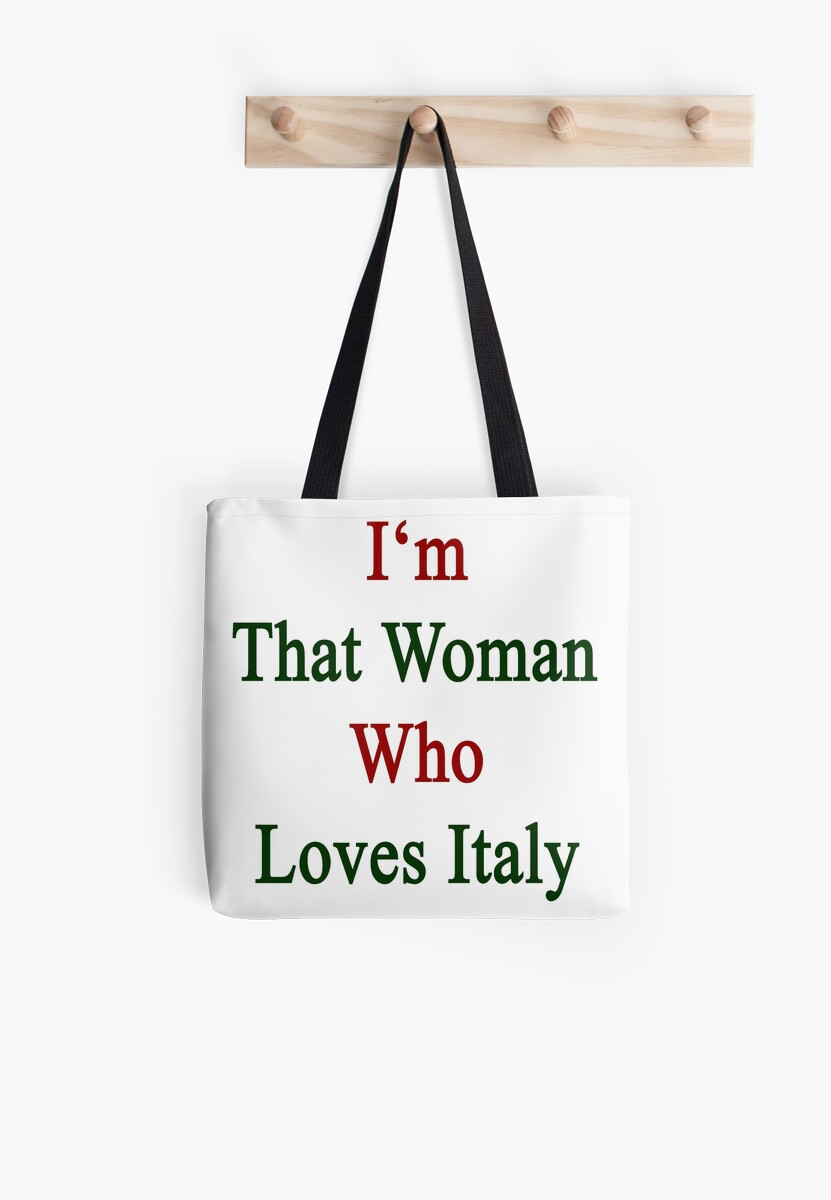 I'm That Woman Who Loves Italy  by supernova23