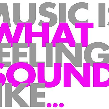 Music is what feelings sound like von DIDRB