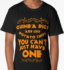 You Cant Just Have One Guinea Pig Shirt Long T-Shirt