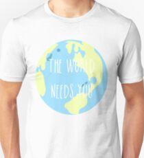 The world needs you Unisex T-Shirt
