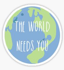 Pegatina El mundo te necesita