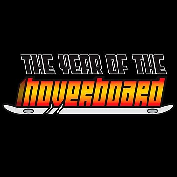 Year of the Hoverboard by 0hmc