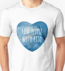 Love people with PTSD T-Shirt