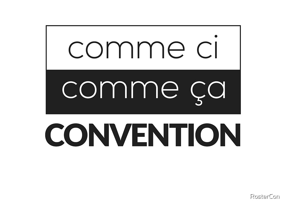 Comme ci comme ça convention by RosterCon